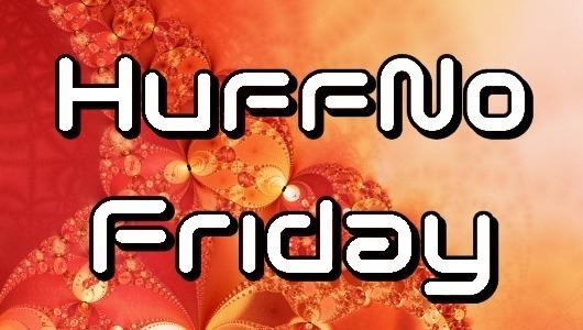 HuffNo Friday 01
